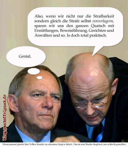 Kauder und Schäuble drehen durch!!!
